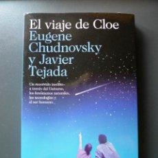 Libros antiguos: EL VIAJE DE CLOE - EUGENE CHUDNOVSKY Y JAVIER TEJADA. Lote 89039372