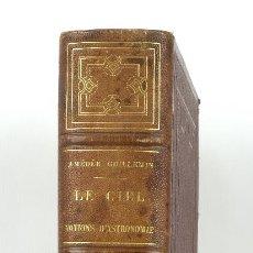Libros antiguos: LE CIEL, NOTIONS D'ASTRONOMIE-AMÉDÉE GUILLEMIN-LIBRAIRIE DE L.HACHETTE ET CIE, PARIS 1864. Lote 89433652