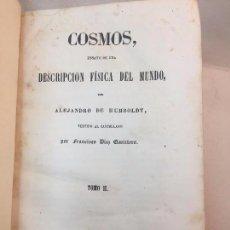 Libros antiguos: COSMOS DESCRICIÓN FISICA DEL MUNDO 1852 ALEJANDRO DE HUMBOLDT, FRANCISCO DIAZ QUINTERO MADRID. Lote 90071200