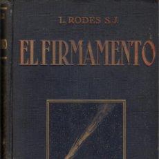 Libros antiguos: EL FIRMAMENTO DE LUIS RODES-OBSERVATORIO DEL EBRO- SALVAT EDITORES - 1927. Lote 91298050