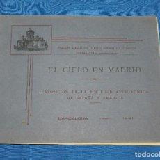 Libros antiguos: (M) MADRID EXPOSICION DE LA SOCIEDAD ASTRONOMICA DE ESPAÑA Y AMERICA , EL CIELO EN MADRID 1921. Lote 91708145