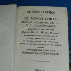Libros antiguos: (MF) ANTONIO LIBES - EL MUNDO FISICO Y EL MUNDO MORAL CARTAS A MADAM DE .1827 GEOGRAFIA ASTRONOMICA. Lote 94673515