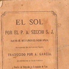 Libros antiguos: P. A. SECCHI: EL SOL (BALDARAQUE, SEVILLA, 1879) . Lote 95619427