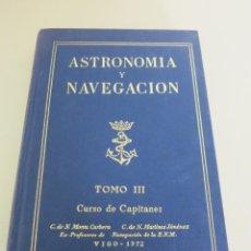 Libros antiguos: ASTRONOMIA Y NAVEGACION TOMO III CURSO DE CAPITANES VIGO 1972. Lote 96954287
