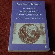 Libros antiguos: PLANETAS RETRÓGADOS Y REENCARNACIÓN. Lote 98160859