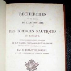 Libros antiguos: E. DUFLOT DE MOFRAS: RECHERCHES SUR LES PROGRÈS DE L'ASTRONOMIE ET DES SCIENCES NAUTIQUES EN ESPAGNE. Lote 98554587