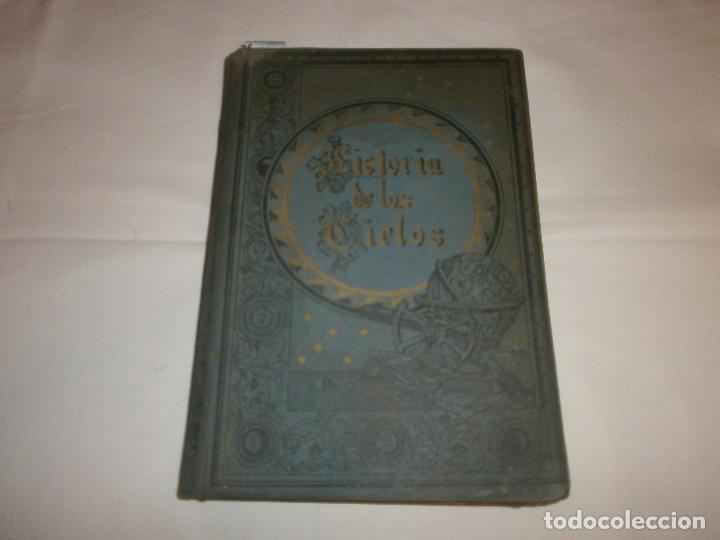 LA HISTORIA DE LOS CIELOS- TRATADO POPULAR DE ASTRONOMÍA POR ROBERTO STAWELL BALL (Libros Antiguos, Raros y Curiosos - Ciencias, Manuales y Oficios - Astronomía)