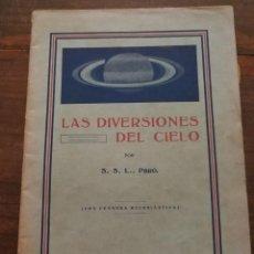 Libros antiguos: LAS DIVERSIONES DEL CIELO - S.S.L PBRO. MADRID, 1932.ASTRONOMÍA.. Lote 100980063