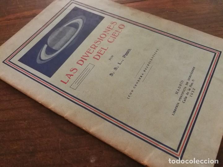 Libros antiguos: LAS DIVERSIONES DEL CIELO - S.S.L PBRO. MADRID, 1932.ASTRONOMÍA. - Foto 2 - 100980063