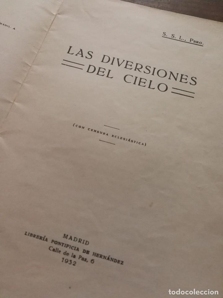 Libros antiguos: LAS DIVERSIONES DEL CIELO - S.S.L PBRO. MADRID, 1932.ASTRONOMÍA. - Foto 3 - 100980063