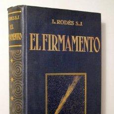 Libros antiguos: RODÉS, L. - EL FIRMAMENTO - BARCELONA 1927 - MUY ILUSTRADO. Lote 100485672