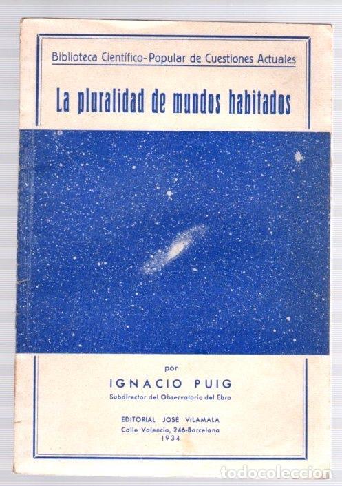 LA PLURALIDAD DE MUNDOS HABITADOS. IGNACIO PUIG. AÑO 1934 (Libros Antiguos, Raros y Curiosos - Ciencias, Manuales y Oficios - Astronomía)