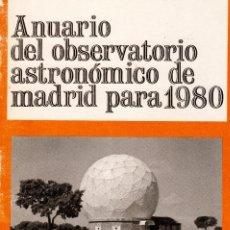 Libros antiguos: ANUARIO DEL OBSERVATORIO ASTRONÓMICO DE MADRID PARA 1980. Lote 104553027