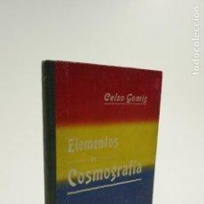 Libros antiguos: ELEMENTOS DE COSMOGRAFIA, CELSO GOMIS, LUIS TASSO EDITOR, BARCELONA. 11X18CM. Lote 104594891