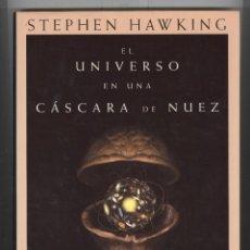 Libros antiguos: STEPHEN HAWKING.EL UNIVERSO EN UNA CÁSCARA DE NUEZ. ED.CRÍTICA 2016. TAPA DURA ILUSTRADO COLOR.. Lote 116179500