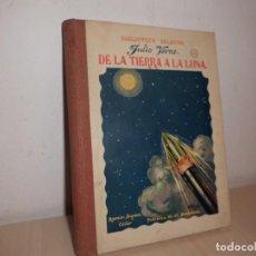 Libros antiguos: JULIO VERNE DE LA TIERRA A LA LUNA -RAMON SOPENA - EDITOR- BCN-. Lote 107745175