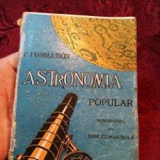 Libros antiguos: ANTIGUO LIBRO ASTRONOMIA POPULAR . C. FLAMMARION , TOMO I .. Lote 108750443