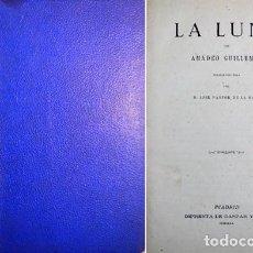 Libros antiguos: GUILLEMIN, A. (Y) SIMONIN, LOUIS. LA LUNA. EL SOL. EL MUNDO SUBTERRANEO... (HACIA 1874).. Lote 109235687