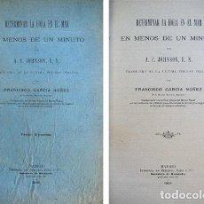Libros antiguos: JOHNSON, ALFRED CHALLICE. DETERMINAR LA HORA EN EL MAR EN MENOS DE UN MINUTO. 1902.. Lote 109237915