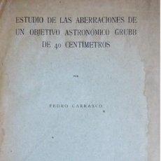 Libros antiguos: CARRASCO, P. ESTUDIO DE LAS ABERRACIONES DE UN OBJETIVO ASTRONÓMICO GRUBB DE 40 CENTÍMETROS. 1927.. Lote 109245411
