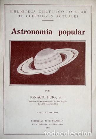 PUIG, IGNACIO. ASTRONOMÍA POPULAR. SEGUNDA EDICIÓN. 1936. (Libros Antiguos, Raros y Curiosos - Ciencias, Manuales y Oficios - Astronomía)