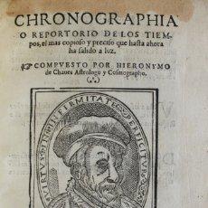 Libros antiguos: CHRONOGRAPHIA O REPORTORIO DE LOS TIEMPOS, EL MAS COPIOSO Y... CHAVES, HIERÓNYMO. [LUXAN, PEDRO DE.]. Lote 109023503