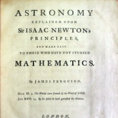 Libros antiguos: ASTRONOMY EXPLAINED UPON SIR ISAAC NEWTON?S PRINCIPLES, AND MADE EASY TO THOSE WHO HAVE NOT STUDIED. Lote 109022743