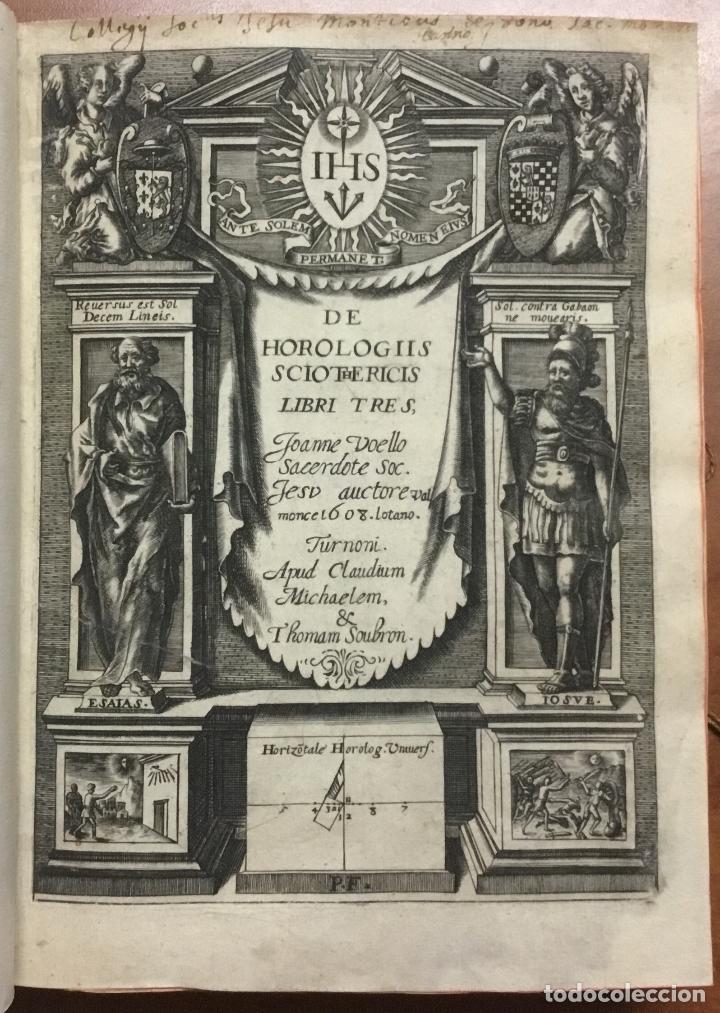 VOELLO, JOANNE. DE HOROLOGIIS SCIOTHERICIS LIBRI TRES. RELOJES DE SOL ASTRONOMIA 1608 (Libros Antiguos, Raros y Curiosos - Ciencias, Manuales y Oficios - Astronomía)