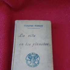 Libros antiguos: LA VIDA EN LOS PLANETAS. Lote 110731743