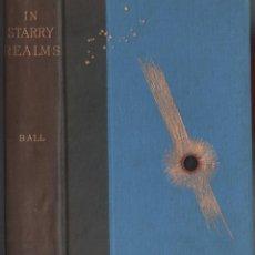Libros antiguos: IN STARRY REALMS - SIR ROBERT S. BALL / MUNDI-3066. Lote 111218159