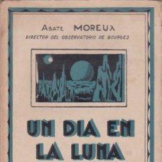 Libros antiguos: ABATE MOREUX - UN DIA EN LA LUNA - M. AGUILAR, EDITOR / MADRID - ILUSTRADO. Lote 111699755