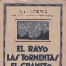 Libros antiguos: ABATE MOREUX - EL RAYO, LAS TORMENTAS, EL GRANIZO - M. AGUILAR, EDITOR / MADRID - ILUSTRADO. Lote 111699947