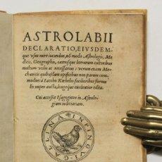 Libros antiguos: ASTROLABII DECLARATIO, EIUSDEMQUE USUS MIRE IUCUNDUS, NO[N] MODI ASTROLOGIS, MEDICIS, GEOGRAPHIS, CA. Lote 109022951