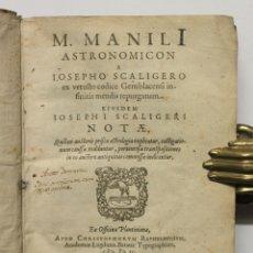 Libros antiguos: M. MANILI ASTRONOMICON A IOSEPHO SCALIGERO EX VETUSTO CODICE GEMBLANCENSI INFINITIS MENDIS REPURGATU. Lote 109023051