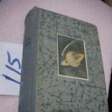 Libros antiguos: ANTIGUO LIBRO - LOS MUNDOS LEJANOS - EL UNIVERSO COMO CONJUNTO MARAVILLOSO. Lote 113203123