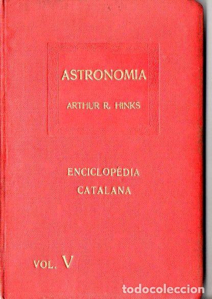 ARTHUR HINKS : ASTRONOMIA - ENCICLOPÉDIA CATALANA, 1919 (Libros Antiguos, Raros y Curiosos - Ciencias, Manuales y Oficios - Astronomía)