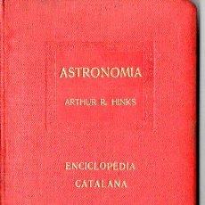 Libros antiguos: ARTHUR HINKS : ASTRONOMIA - ENCICLOPÉDIA CATALANA, 1919. Lote 113263491