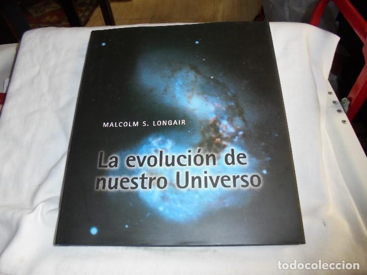 LA EVOLUCION DE NUESTRO UNIVERSO.MALCOLM S.LONGAIR.CAMBRIDGE UNIVERSITY 1998.-1ª EDICION (Libros Antiguos, Raros y Curiosos - Ciencias, Manuales y Oficios - Astronomía)