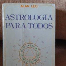 Libros antiguos: ASTROLOGIA PARA TODOS DE ALAN LEO. Lote 114278799