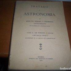 Libros antiguos: TRATADO DE ASTRONOMIA. LUIS DE RIBERA Y URUBURU, JOSE L. DE RIBERA Y EGEA. EDICION DE 1930. D.. Lote 115599367