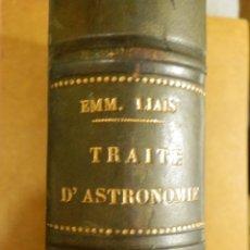 Libros antiguos: ANTIGUO LIBRO - TRAITÉ D´ASTRONOMIE - EMM. LIAIS - AÑO 1867 - EN FRANCÉS - TRATADO DE ASTRONOMIA. Lote 144323085