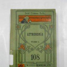 Libros antiguos: ASTRONOMÍA TOMO I. JOSÉ COMAS SOLÁ. MANUALES GALLACH Nº 108. TDK91. Lote 117098611