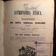 Libros antiguos: ASTRONOMÍA FÍSICA. JOSE REGUERO ARGUELLES. MADRID 1850. Lote 117928738