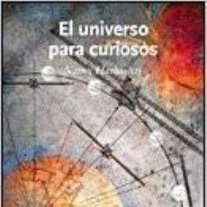 Libros antiguos: EL UNIVERSO PARA CURIOSOS - NANCY HATHAWAY. Lote 118044283