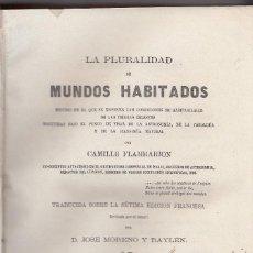 Libros antiguos: CAMILLE FLAMMARION: LA PURALIDAD DE MUNDOS HABITADOS. MADRID, 1866. . Lote 120786651