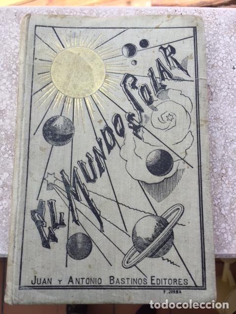 EL MUNDO SOLAR ELEMENTOS DE GEOGRAFÍA ASTRONÓMICA (Libros Antiguos, Raros y Curiosos - Ciencias, Manuales y Oficios - Astronomía)
