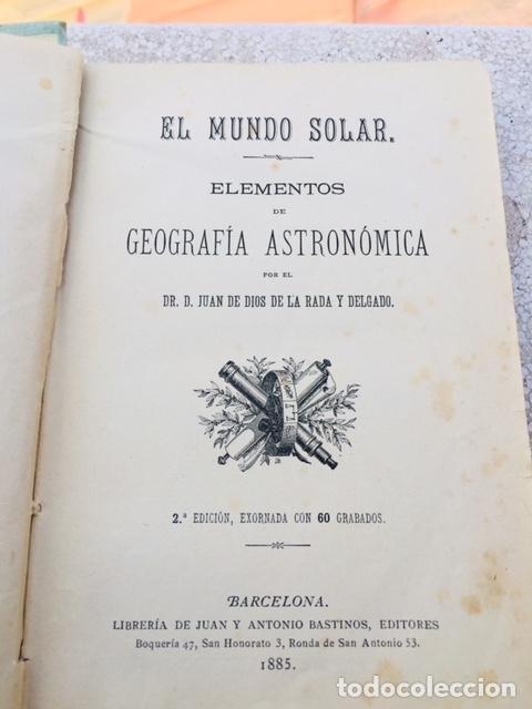 Libros antiguos: EL MUNDO SOLAR ELEMENTOS DE GEOGRAFÍA ASTRONÓMICA - Foto 2 - 123186119