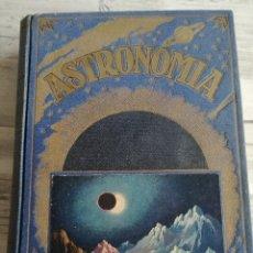 Libros antiguos: ASTRONOMÍA - EDITORIAL SOPENA - RARA Y ESCASA EDICIÓN DE 1939. Lote 124568443
