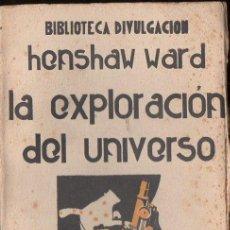 Libros antiguos: HENSHAW WARD : LA EXPLORACIÓN DEL UNIVERSO (AGUILAR, 1931). Lote 124662039