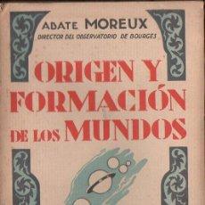 Livros antigos: ABATE MOREUX : ORIGEN Y FORMACION DE LOS MUNDOS (AGUILAR, C. 1930). Lote 124662299
